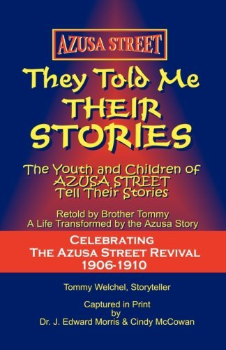 Azusa Street: They Told Me Their Stories 9780977968800