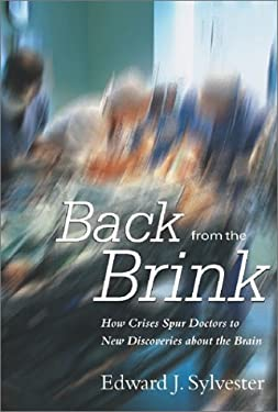 Back from the Brink: How Crises Spur Doctors to New Discoveries about the Brain 9780972383042
