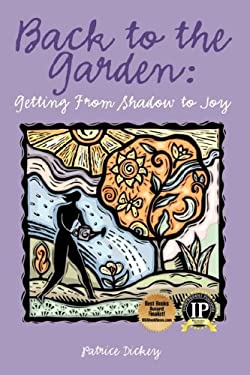 Back to the Garden: Getting from Shadow to Joy 9780977086511