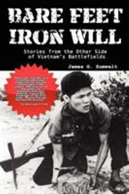Bare Feet, Iron Will Stories from the Other Side of Vietnam's Battlefields 9780977788439
