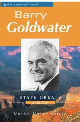 Barry Goldwater: State Greats Arizona 9780979082603