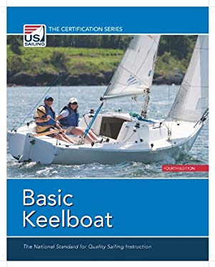 Basic Keelboat: The National Standard for Quality Sailing Instruction 9780979467783