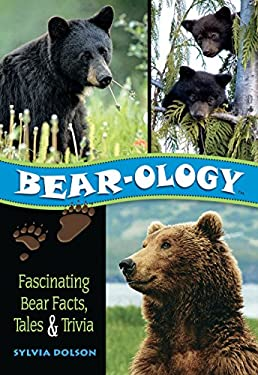 Bear-Ology: Fascinating Bear Facts, Tales & Trivia 9780977372454