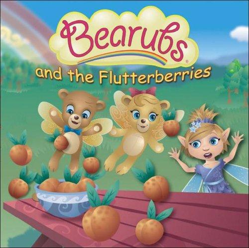Bearubs and the Flutterberries 9780979600814