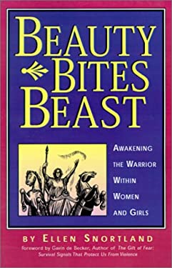 Beauty Bites Beast: Awakening the Warrior Within Women and Girls 9780971144705