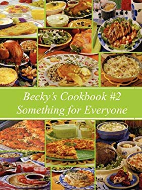 Becky's Cookbook #2 Something for Everyone 9780978929237