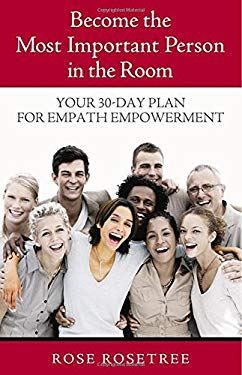 Become the Most Important Person in the Room: Your 30-Day Plan for Empath Empowerment 9780975253878