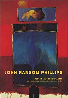 Bed as Autobiography: A Visual Exploration of John Ransom Phillips 9780974663104