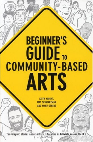 Beginner's Guide to Community-Based Arts 9780976605430