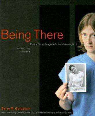 Being There: Medical Student Morgue Volunteers Following 9-11 9780976879206