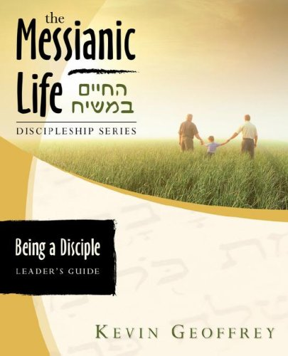 Being a Disciple of Messiah: Leader's Guide (the Messianic Life Discipleship Series / Bible Study) 9780978550431