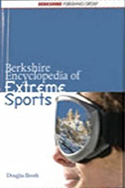 Berkshire Encyclopedia of Extreme Sports 9780977015955