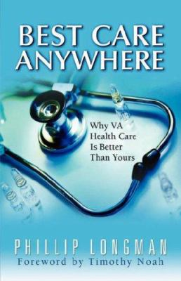 Best Care Anywhere: Why VA Health Care Is Better Than Yours 9780977825301
