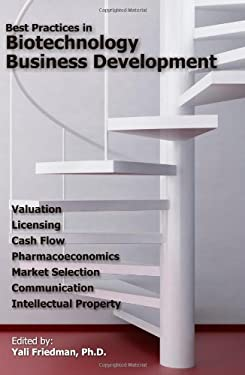Best Practices in Biotechnology Business Development 9780973467604