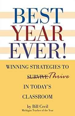 Best Year Ever!: Winning Strategies to Thrive in Today's Classroom 9780977941186
