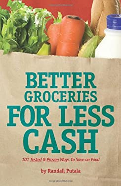 Better Groceries for Less Cash 9780977710607