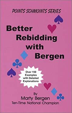 Better Rebidding with Bergen 9780971663664