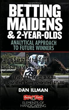 Betting Maidens and 2-Year-Olds: Analytical Approach to Future Winners 9780972640145