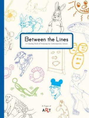 Between the Lines: A Coloring Book of Drawings by Contemporary Artists 9780978701307