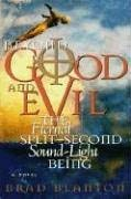 Beyond Good and Evil: The Eternal Split-Second Sound-Light Being 9780970693853