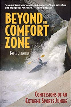 Beyond the Comfort Zone: Confessions of an Extreme Sports Junkie 9780972517324