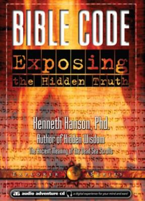 Bible Code: Exposing the Hidden Truth 9780970742261