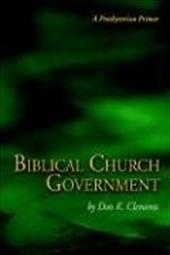Biblical Church Government 4336542