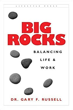 Big Rocks: Balancing Life & Work 9780970133113