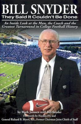 Bill Snyder: They Said It Couldn't Be Done 9780975876961