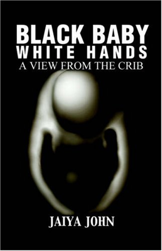 Black Baby White Hands: A View from the Crib 9780971330818