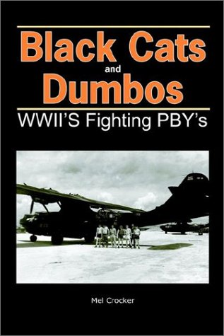 Black Cats and Dumbos: WWII's Fighting Pbys 9780971290105