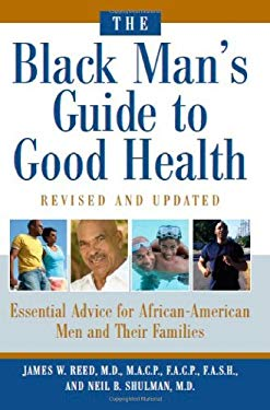 The Black Man's Guide to Good Health: Essential Advice for African-American Men and Their Families 9780974314471