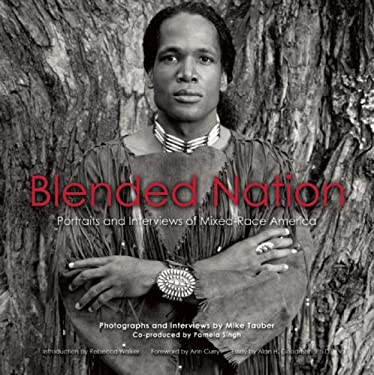Blended Nation: Portraits and Interviews of Mixed-Race America 9780977339921
