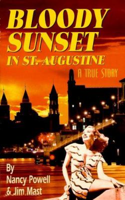 Bloody Sunset in St. Augustine: A True Story 9780978799502