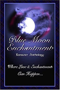 Blue Moon Enchantment 9780974624976