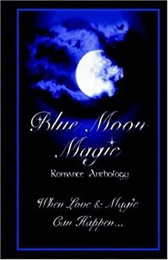 Blue Moon Magic 9780974624945