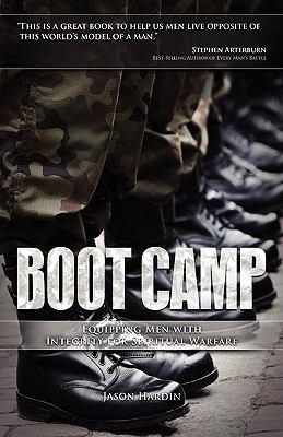 Boot Camp: Equipping Men with Integrity for Spiritual Warfare 9780979889387