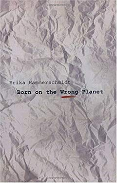 Born on the Wrong Planet 9780974857060