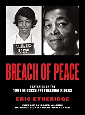 Breach of Peace: Portraits of the 1961 Mississippi Freedom Riders 9780977743391