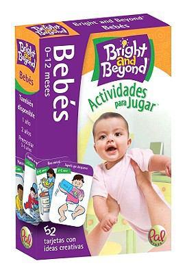 Bright And Beyond Bebes Actividades Para Jugar: 0-12 Meses 9780976364825