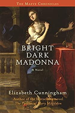 Bright Dark Madonna 9780979882876