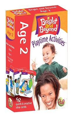 Bright and Beyond, Age 2, Playtime Activities: 52 Quick & Creative Idea Cards 9780976364887