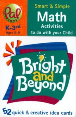 Bright and Beyond Math, K-3rd: Ages 5-9 9780976364801