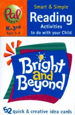 Bright and Beyond Reading K-3rd: Ages 5-9 9780972617086