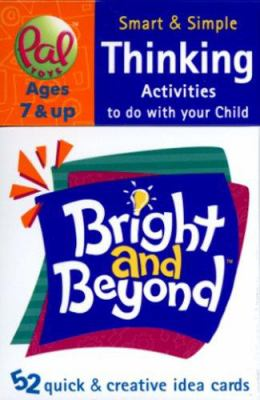 Bright and Beyond Thinking, Ages 7 & Up 9780976364818