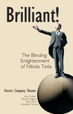 Brilliant: The Blinding Enlightenment of Nikola Tesla 9780973248197
