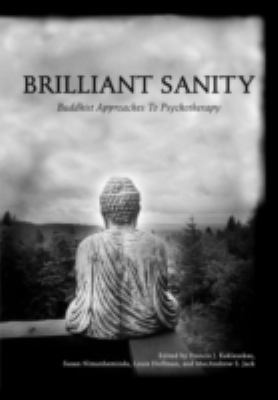 Brilliant Sanity: Buddhist Approaches to Psychotherapy 9780976463849
