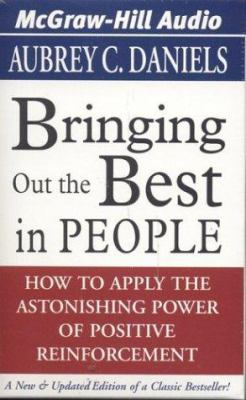 Bringing Out the Best in People: How to Apply the Astonishing Power of Positive Reinforcement 9780972488990