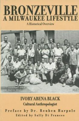 Bronzeville a Milwaukee Lifestyle: A Historical Overview 9780977106509