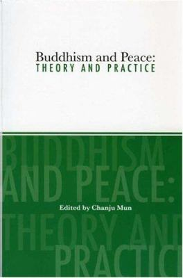 Buddhism and Peace: Theory and Practice 9780977755318